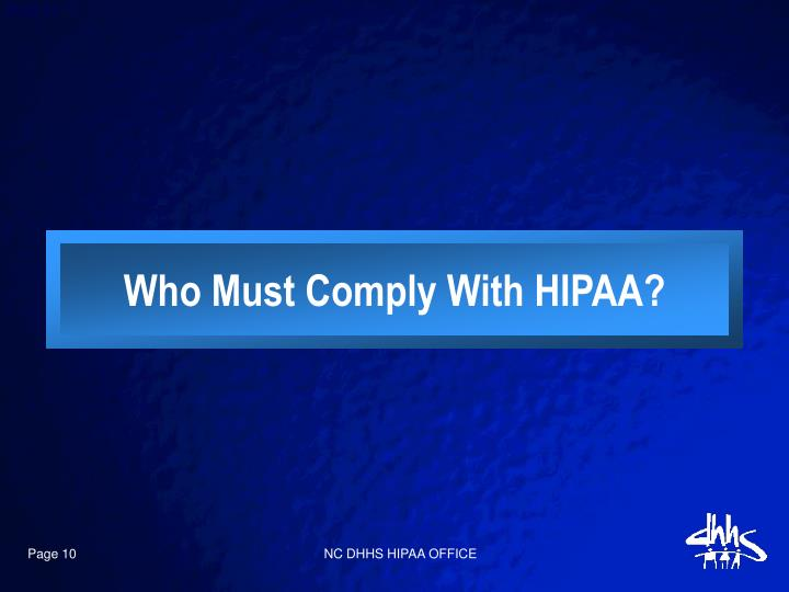 Who Must Comply With HIPAA?