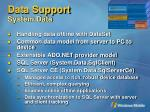 data support system data
