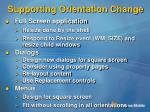 supporting orientation change