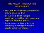 the advantages of the driven pile
