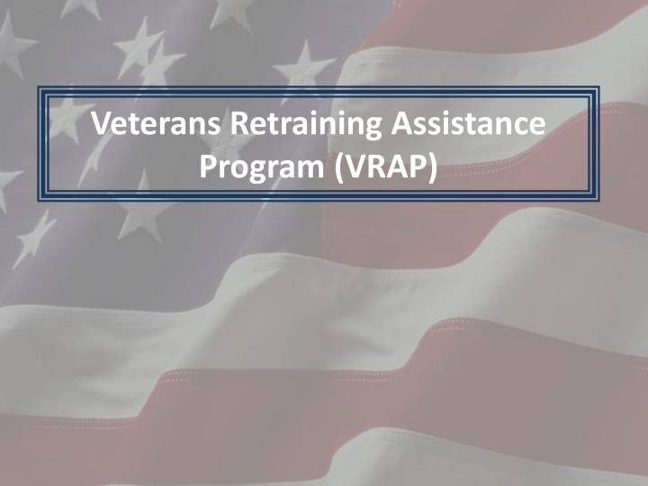 veterans retraining assistance program vrap n.