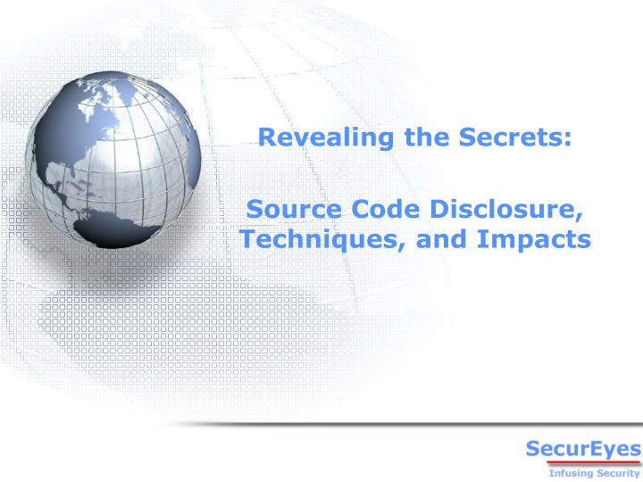 revealing the secrets source code disclosure techniques and impacts n.