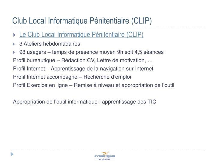 Club Local Informatique Pénitentiaire (CLIP)