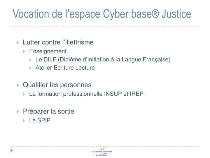 Vocation de l espace cyber base justice
