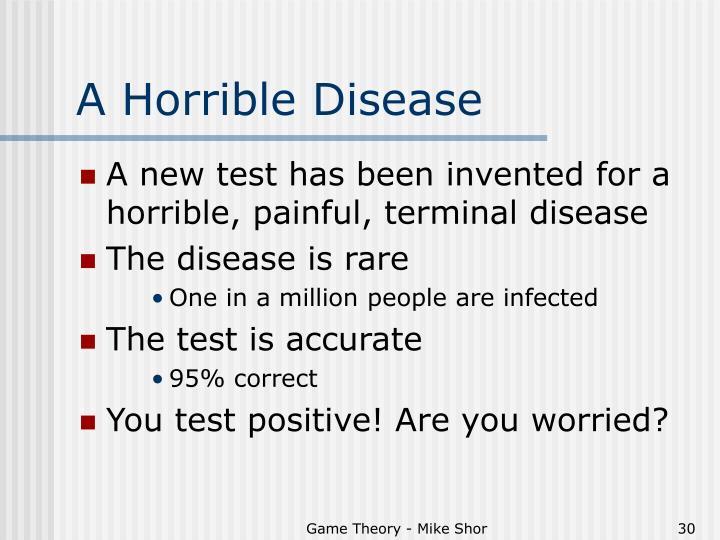 A Horrible Disease