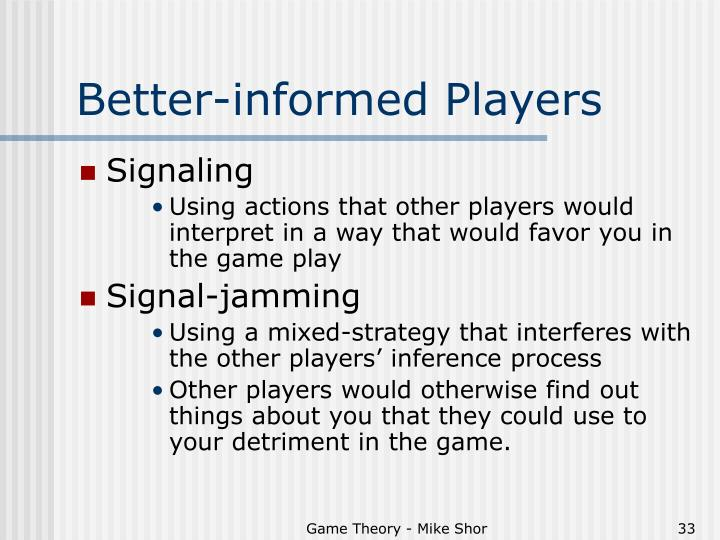 Better-informed Players