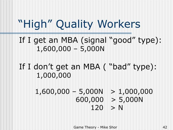"""""""High"""" Quality Workers"""