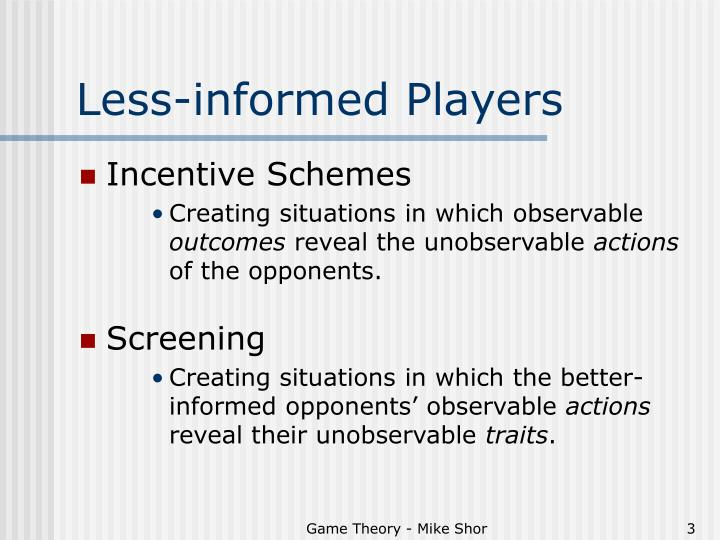 Less informed players
