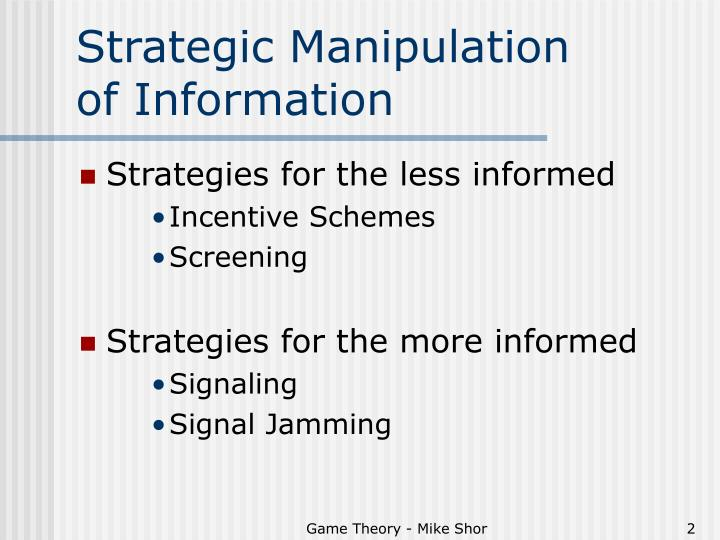 Strategic manipulation of information
