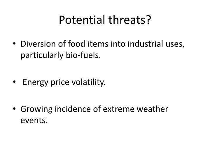 Potential threats?
