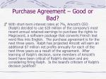 purchase agreement good or bad