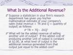 what is the additional revenue