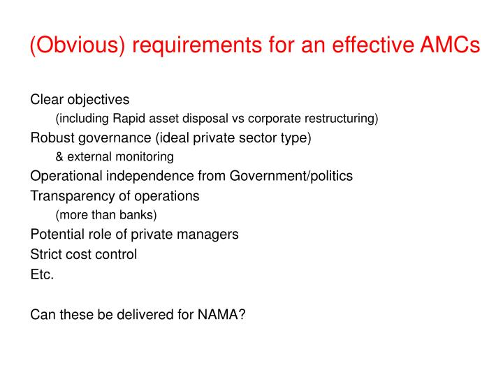(Obvious) requirements for an effective AMCs