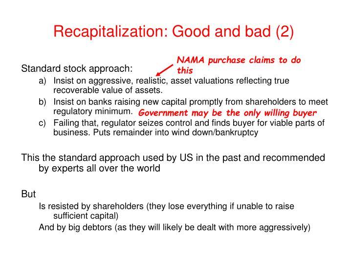 Recapitalization: Good and bad (2)