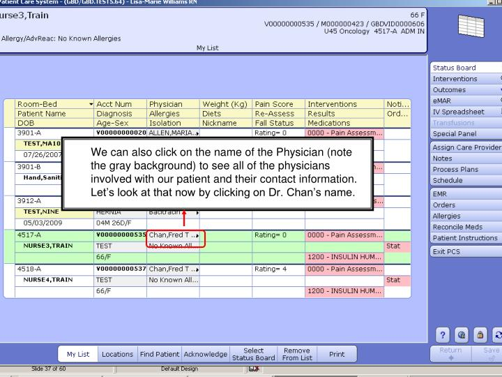 We can also click on the name of the Physician (note the gray background) to see all of the physicians involved with our patient and their contact information. Let's look at that now by clicking on Dr. Chan's name.