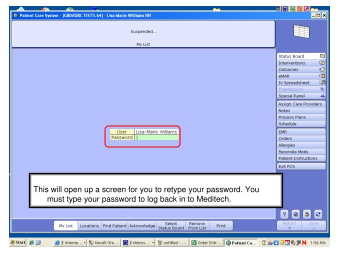 This will open up a screen for you to retype your password. You must type your password to log back in to Meditech.