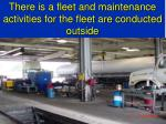 there is a fleet and maintenance activities for the fleet are conducted outside