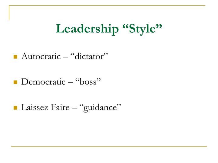 """Leadership """"Style"""""""