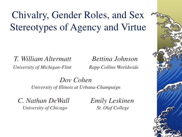 Chivalry gender roles and sex stereotypes of agency and virtue