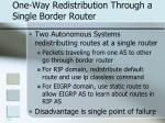 one way redistribution through a single border router