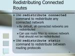 redistributing connected routes