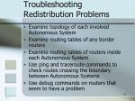 troubleshooting redistribution problems