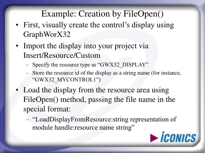 Example: Creation by FileOpen()