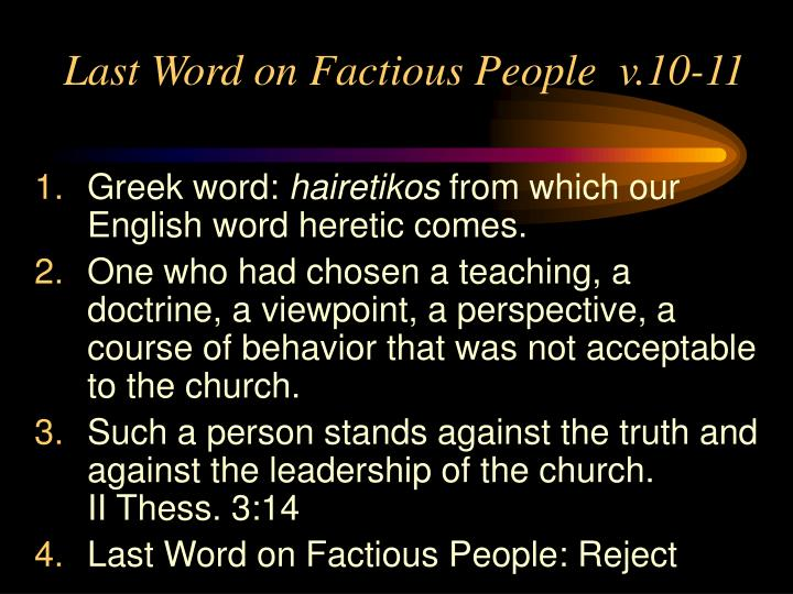 Last Word on Factious People  v.10-11