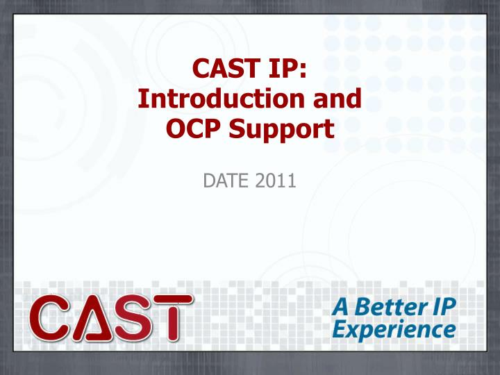 cast ip introduction and ocp support n.