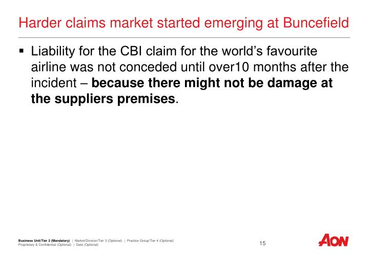 Harder claims market started emerging at Buncefield