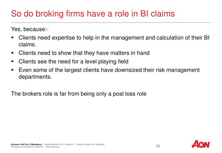 So do broking firms have a role in BI claims