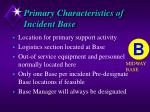 primary characteristics of incident base