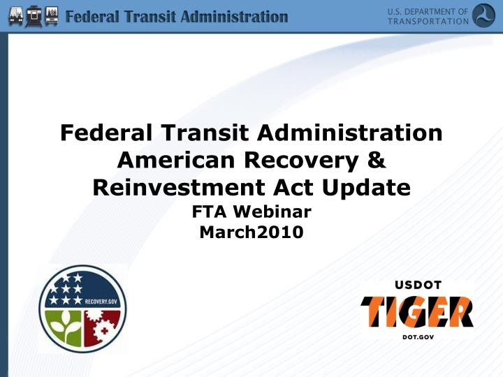 federal transit administration american recovery reinvestment act update fta webinar march2010 n.