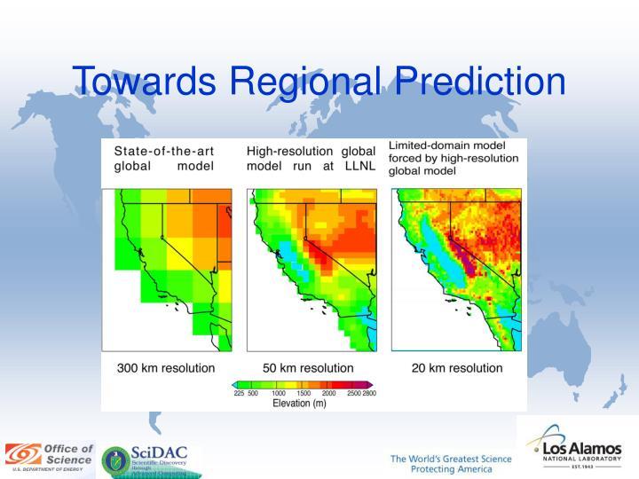 Towards Regional Prediction
