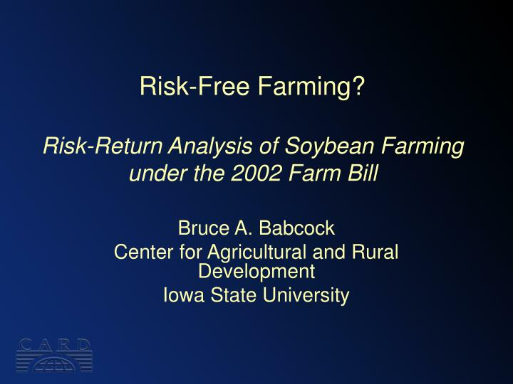 risk free farming risk return analysis of soybean farming under the 2002 farm bill n.