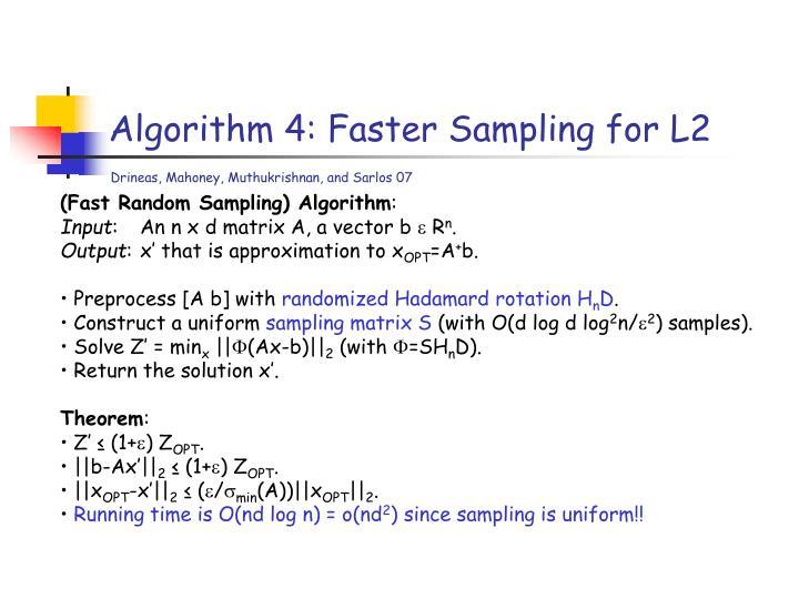 Algorithm 4: Faster Sampling for L2