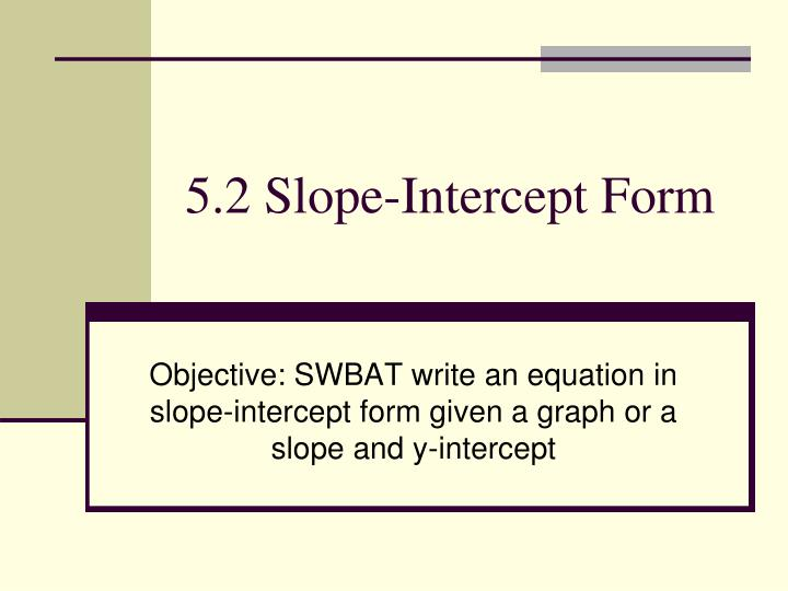 5 2 slope intercept form n.