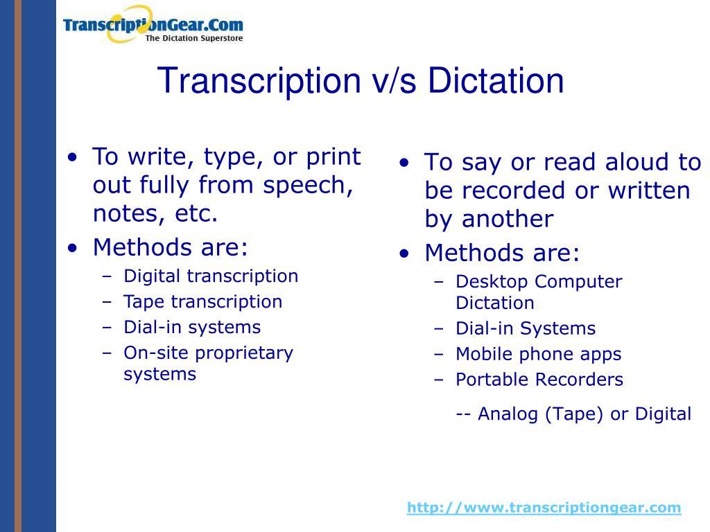Transcription v/s Dictation