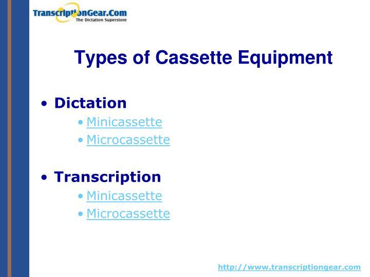 Types of cassette equipment