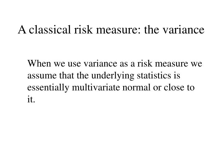 A classical risk measure: the variance