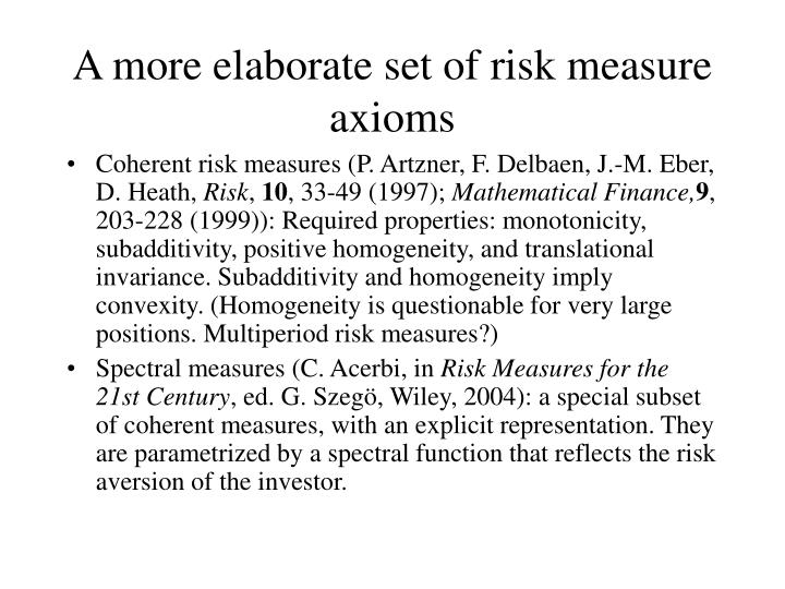 A more elaborate set of risk measure axioms