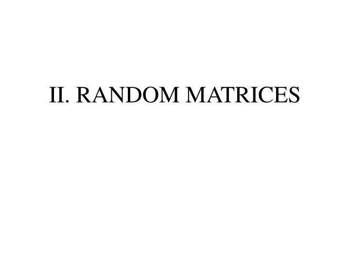 II. RANDOM MATRICES