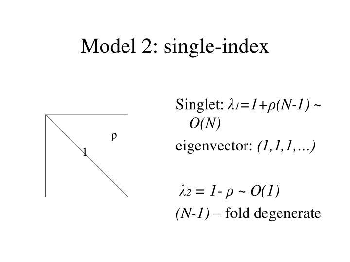 Model 2: single-index