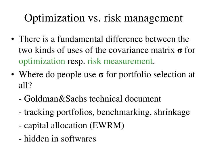Optimization vs. risk management