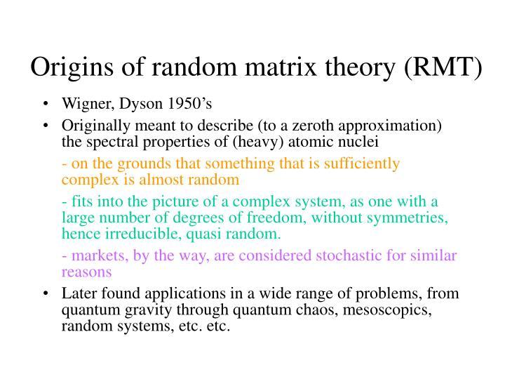 Origins of random matrix theory (RMT)