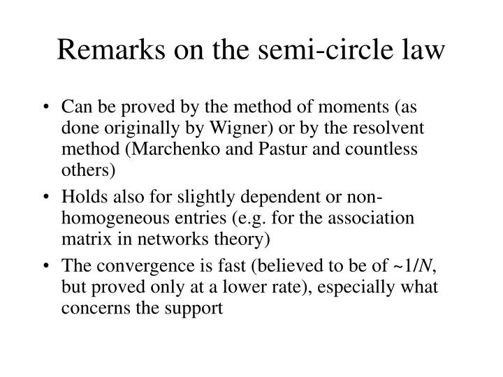 Remarks on the semi-circle law