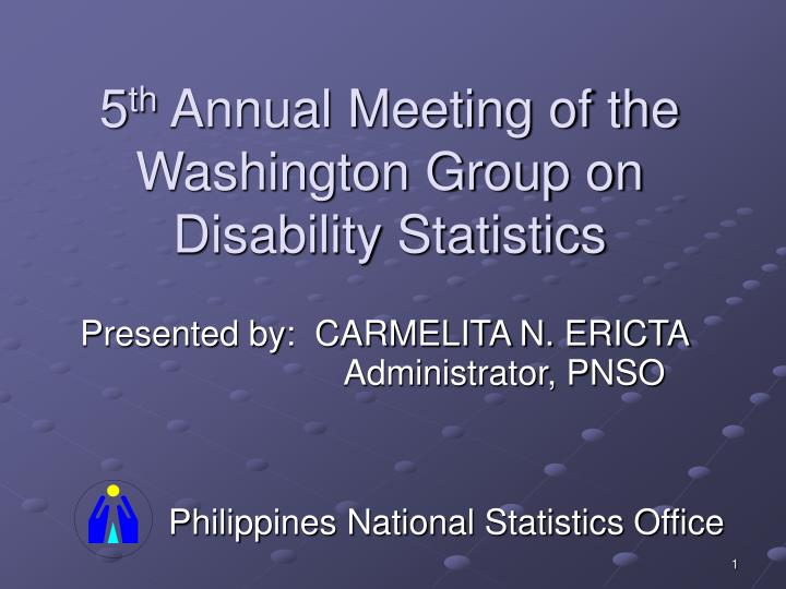 5 th annual meeting of the washington group on disability statistics n.