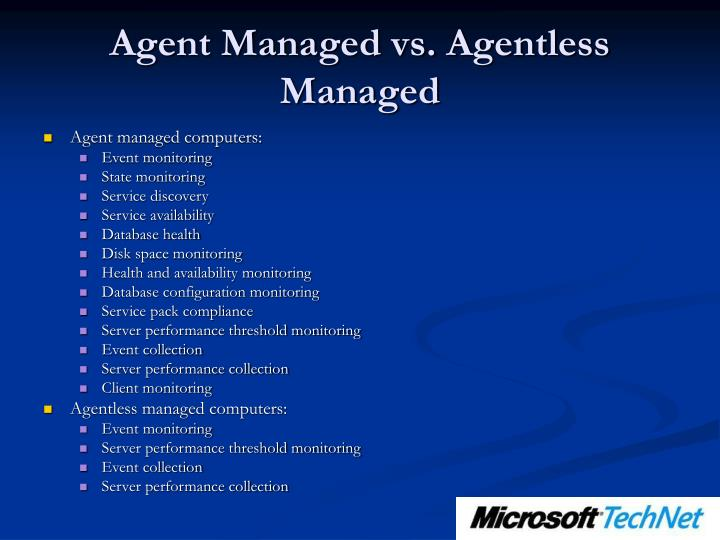Agent Managed vs. Agentless Managed