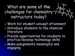 what are some of the challenges for chemistry instructors today