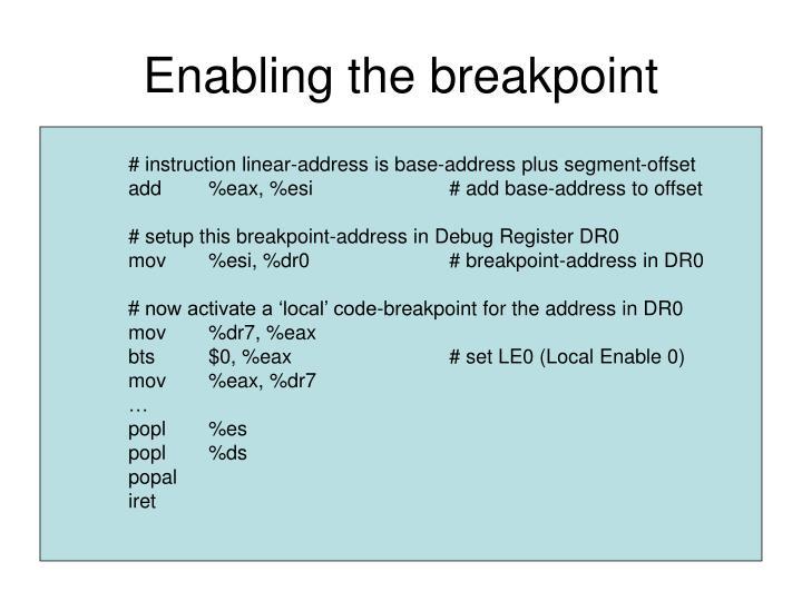 Enabling the breakpoint